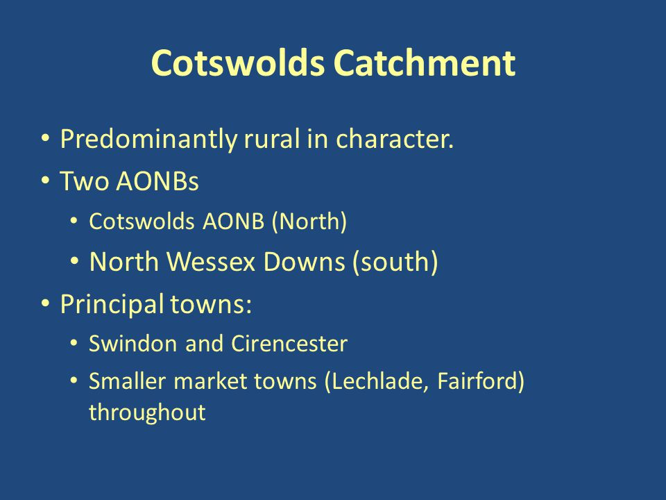 Cotswolds Catchment Predominantly rural in character.