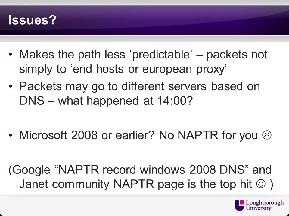 Issues? Makes the path less 'predictable' – packets not simply to 'end hosts or european proxy' Packets may go to different servers based on DNS – wha