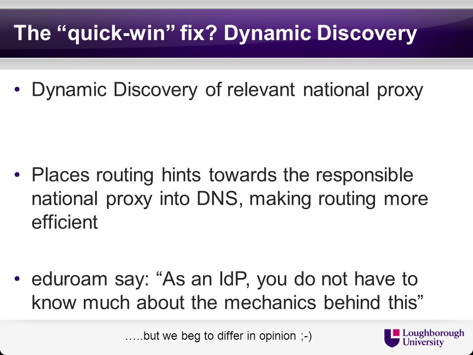 "The ""quick-win"" fix? Dynamic Discovery Dynamic Discovery of relevant national proxy Places routing hints towards the responsible national proxy into D"