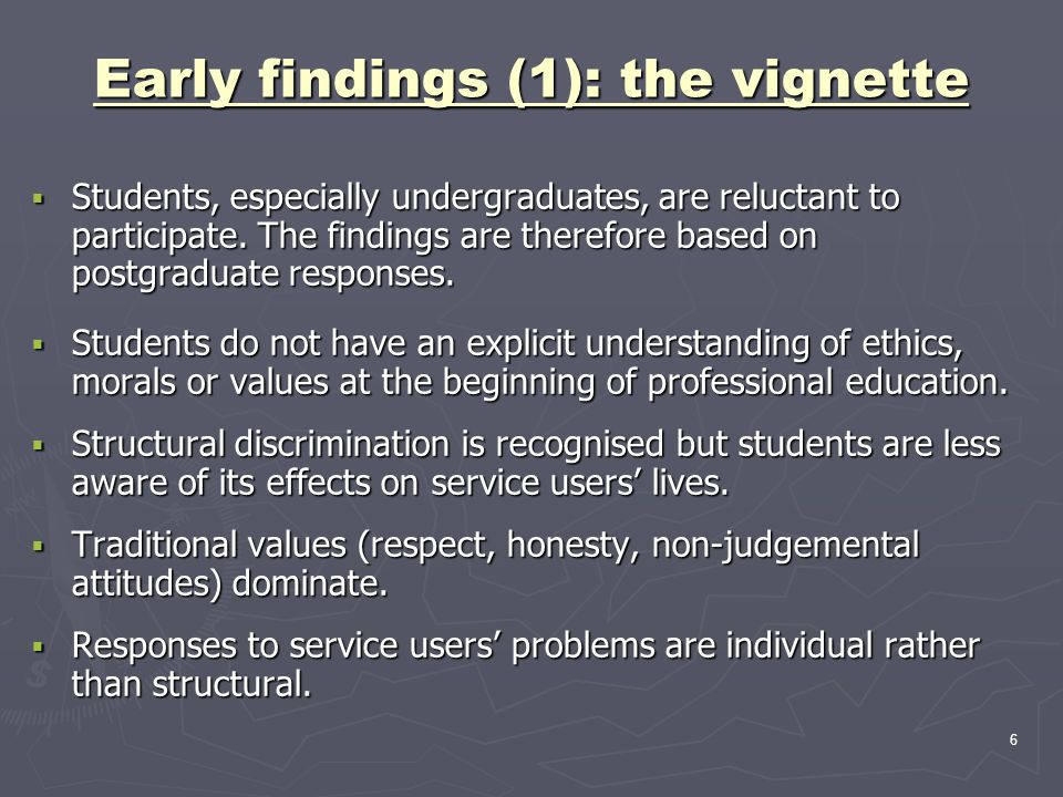 6 Early findings (1): the vignette  Students, especially undergraduates, are reluctant to participate.