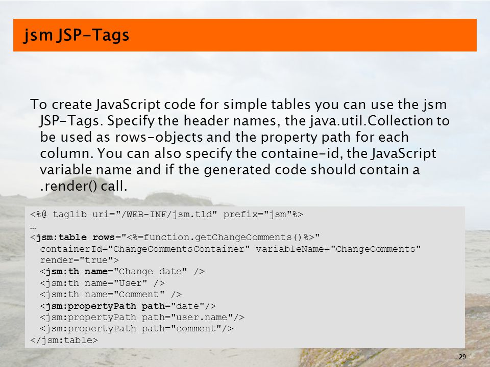 - 29 - jsm JSP-Tags To create JavaScript code for simple tables you can use the jsm JSP-Tags.