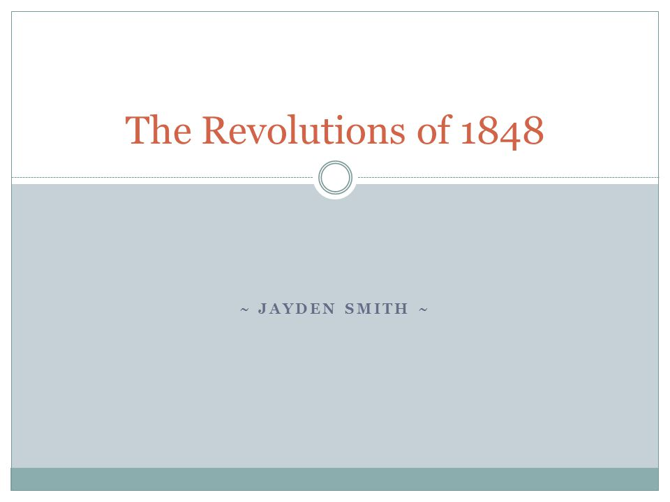 ~ JAYDEN SMITH ~ The Revolutions of 1848