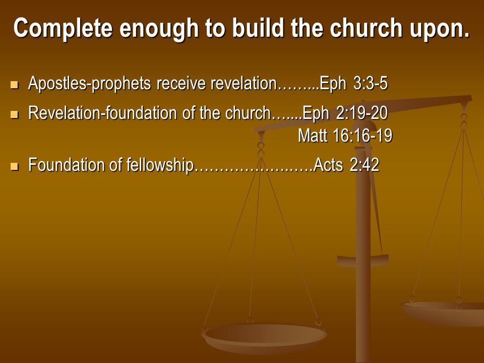 Apostles and prophets did not fail.