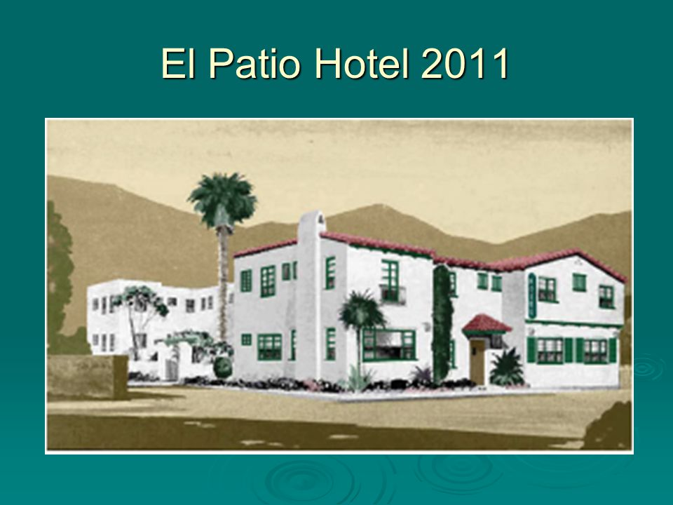 El Patio Hotel 2011