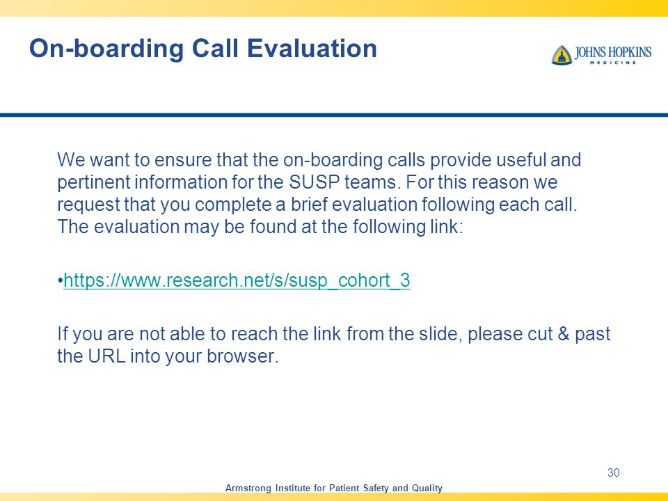 On-boarding Call Evaluation We want to ensure that the on-boarding calls provide useful and pertinent information for the SUSP teams.