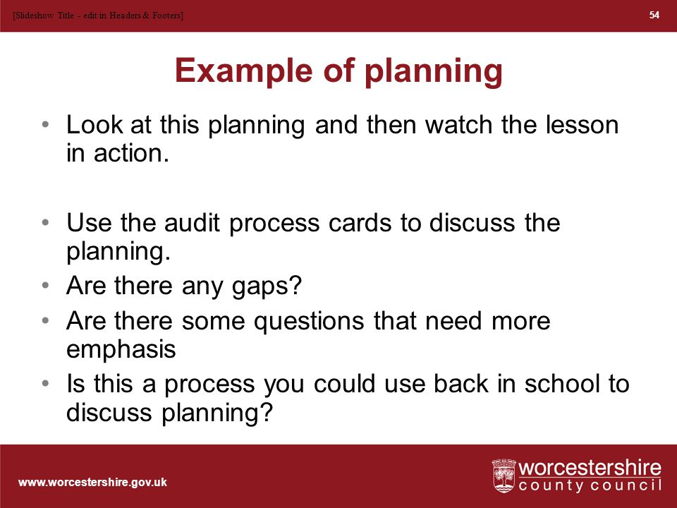 www.worcestershire.gov.uk Example of planning Look at this planning and then watch the lesson in action.