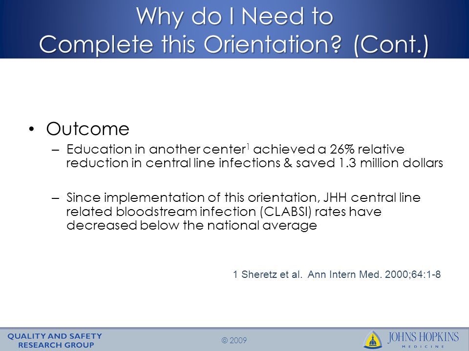 © 2009 Why do I Need to Complete this Orientation.