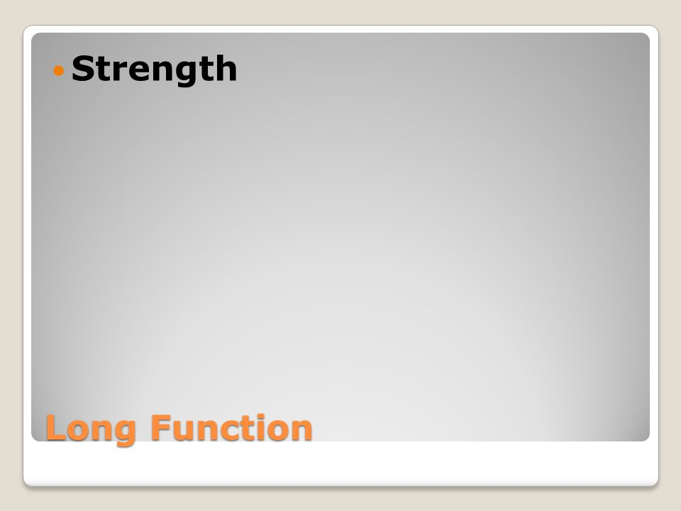 Long Function Strength