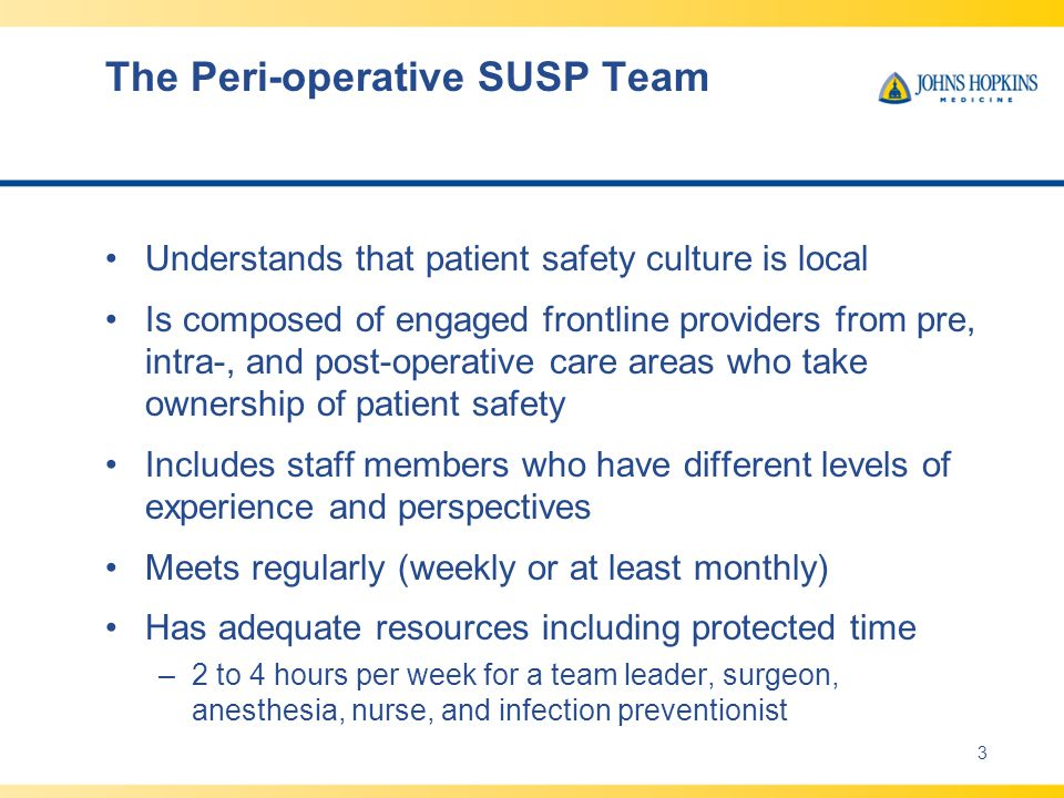 The Peri-operative SUSP Team Understands that patient safety culture is local Is composed of engaged frontline providers from pre, intra-, and post-op