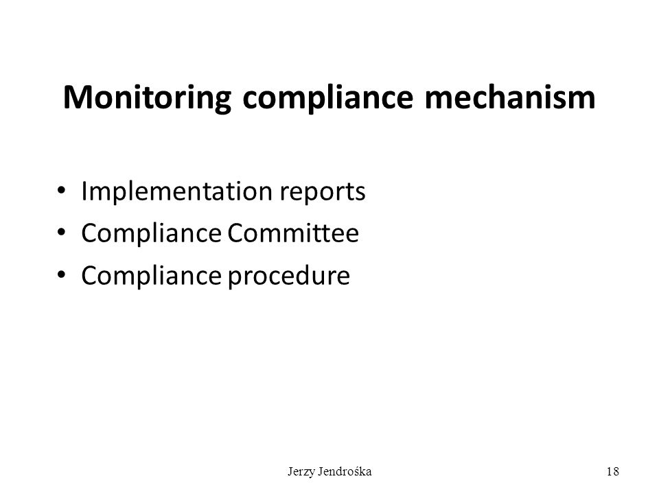 18 Monitoring compliance mechanism Implementation reports Compliance Committee Compliance procedure