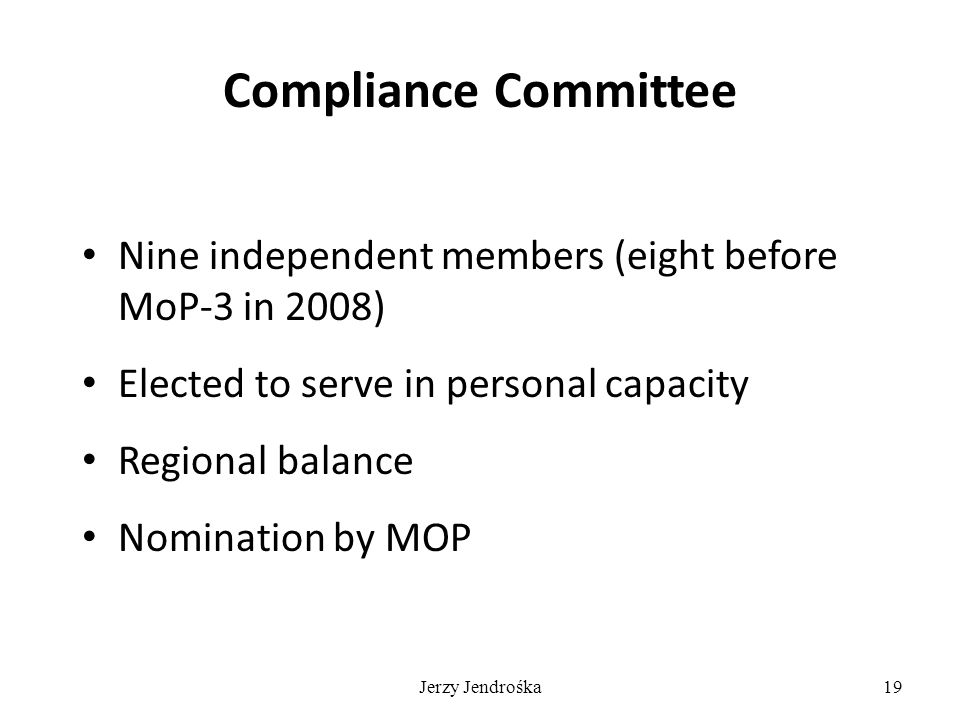 Jerzy Jendrośka19 Compliance Committee Nine independent members (eight before MoP-3 in 2008) Elected to serve in personal capacity Regional balance Nomination by MOP