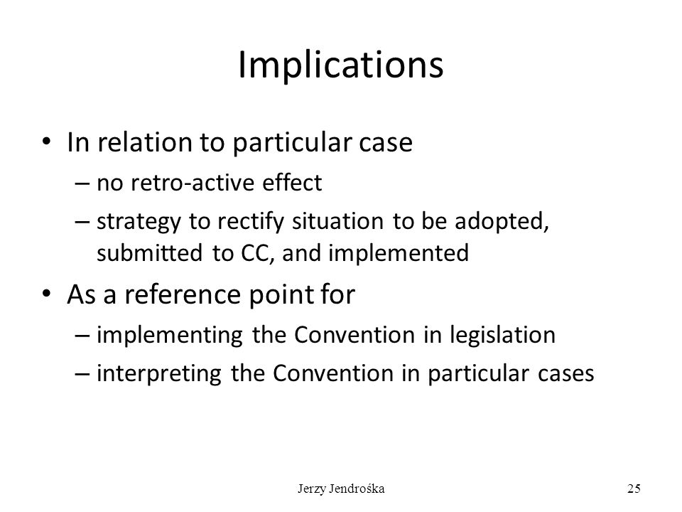 Implications In relation to particular case – no retro-active effect – strategy to rectify situation to be adopted, submitted to CC, and implemented A