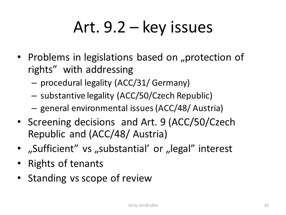 "Art. 9.2 – key issues Problems in legislations based on ""protection of rights"" with addressing – procedural legality (ACC/31/ Germany) – substantive l"