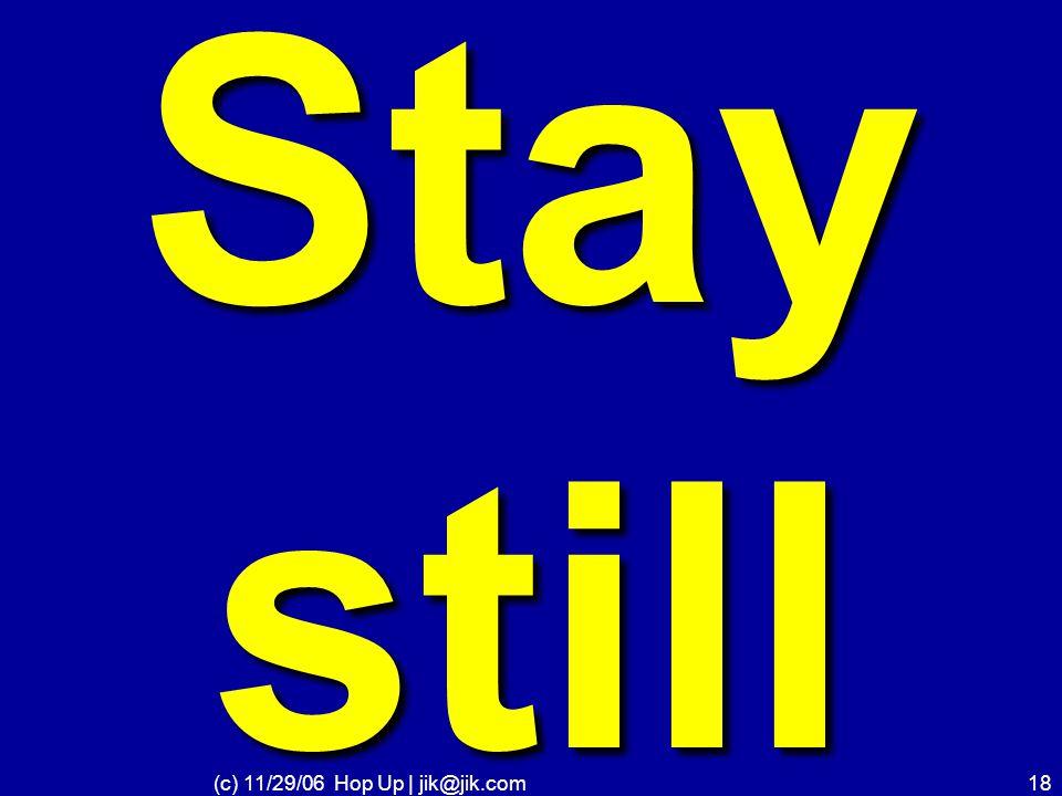 (c) 11/29/06 Hop Up | jik@jik.com17 LISTEN UP