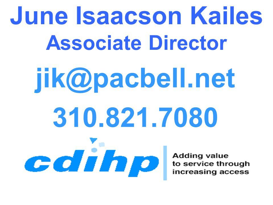 (c) 11/29/06 Hop Up | jik@jik.com 2 June Isaacson Kailes Associate Director jik@pacbell.net 310.821.7080