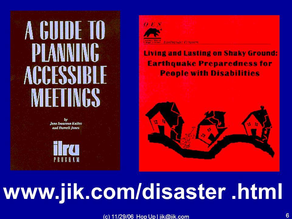 (c) 11/29/06 Hop Up | jik@jik.com 26  Health –  Providers  Plans  Educators  People with disabilities  Advocates  Manufacturers  Vendors / Sales Reps  Policy Makers Audience