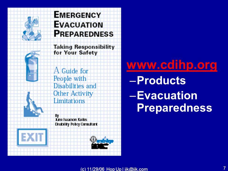 (c) 11/29/06 Hop Up | jik@jik.com 7 www.cdihp.org –Products –Evacuation Preparedness