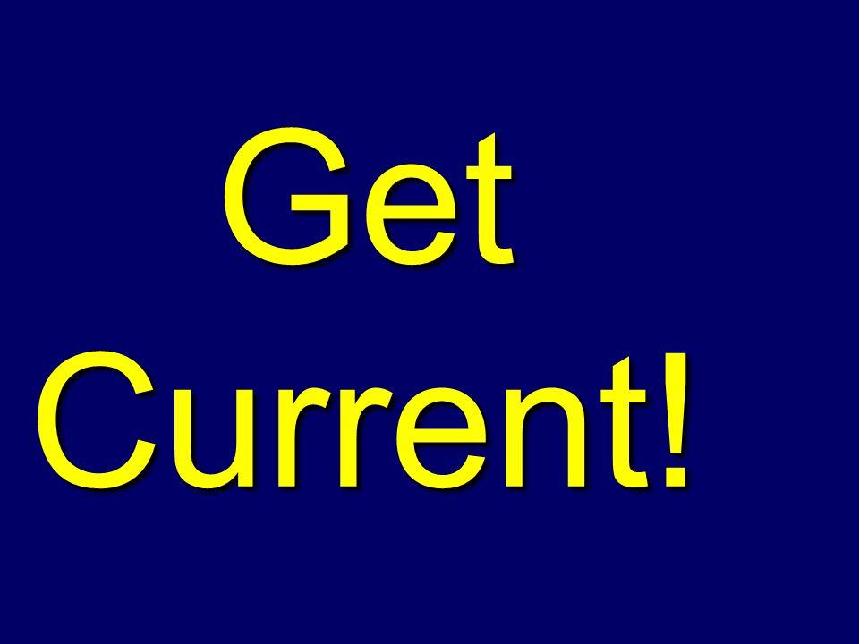 Get Current!