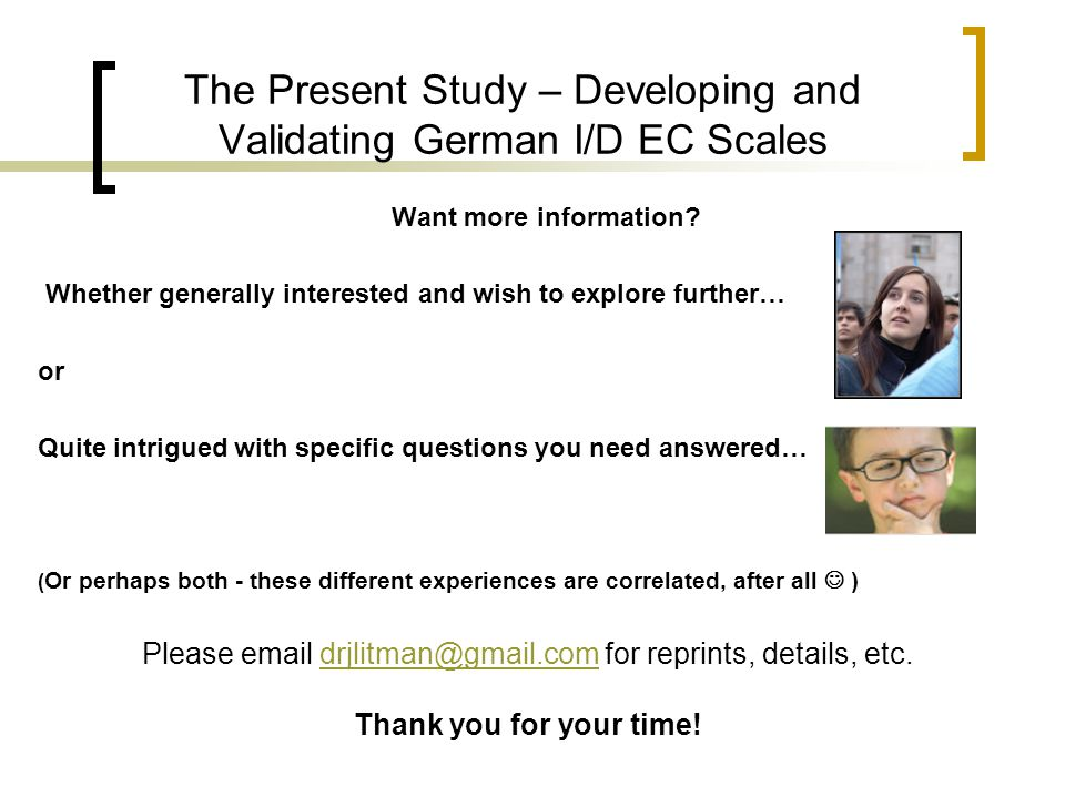 Want more information? Whether generally interested and wish to explore further… or Quite intrigued with specific questions you need answered… ( Or pe