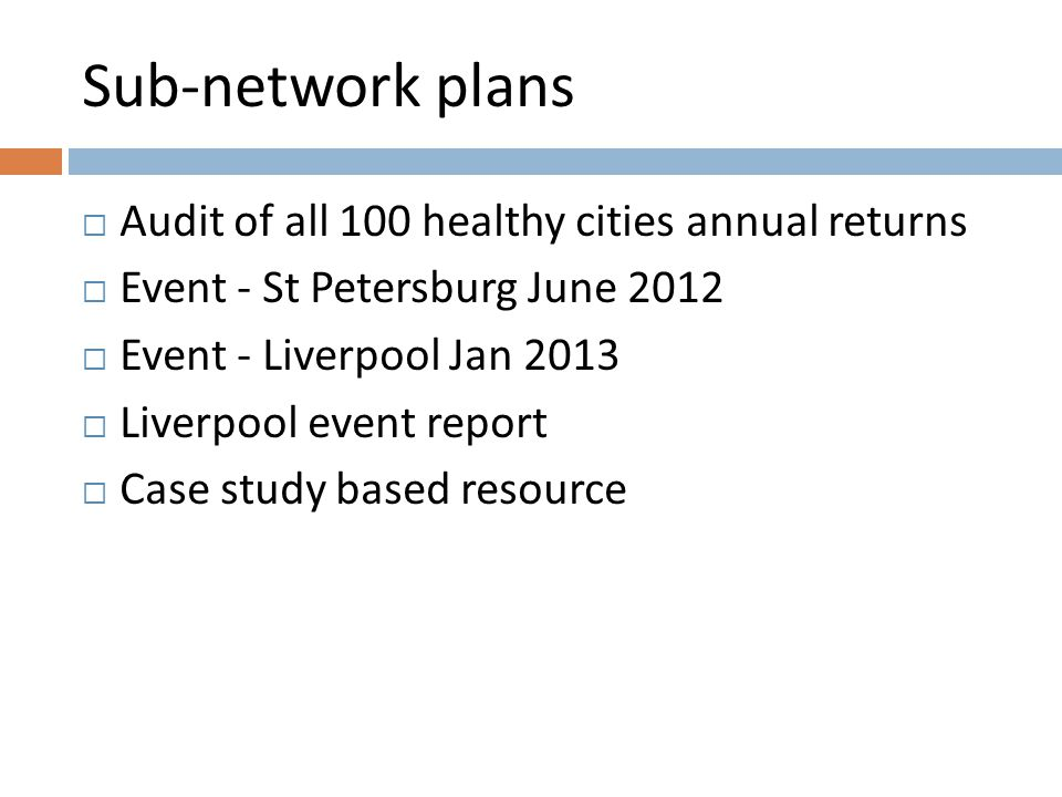 Sub-network plans  Links to other Health lit networks -  Academic Network (UK)  Health Literacy Europe (Maastricht)  Solid Facts publication- June 12