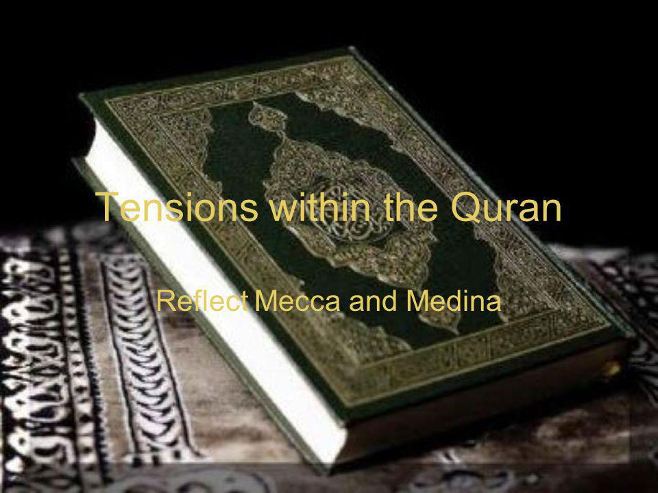 Tensions within the Quran Reflect Mecca and Medina