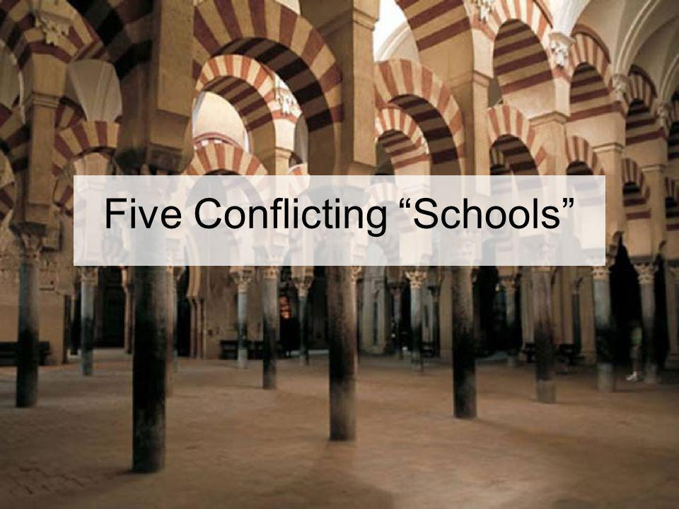 Five Conflicting Schools