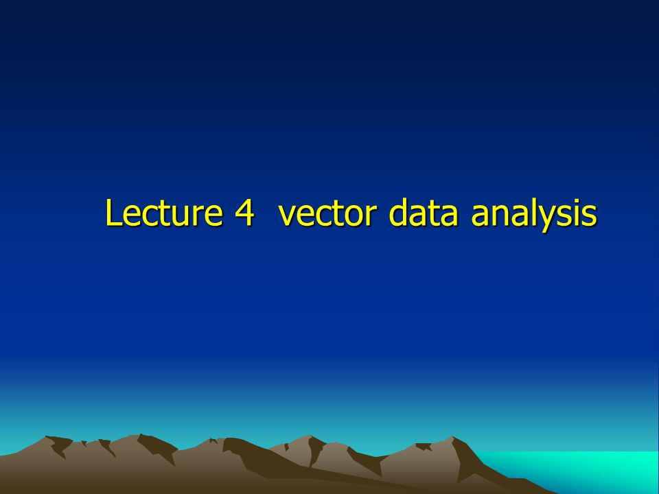 Lecture 4 vector data analysis