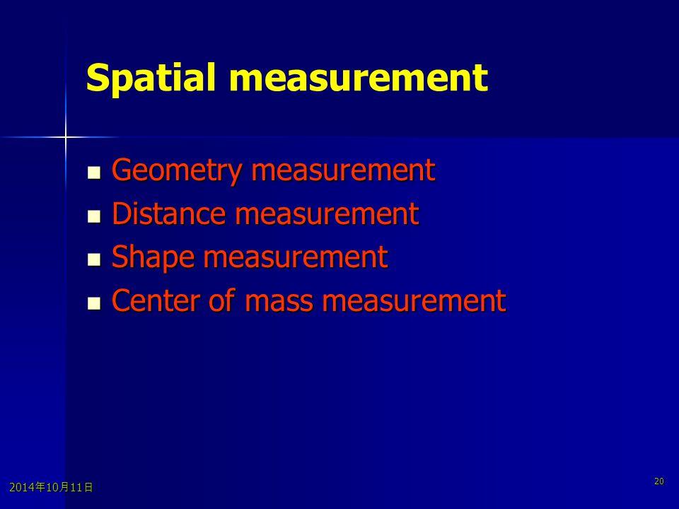 2014年10月11日 2014年10月11日 2014年10月11日 20 Spatial measurement Geometry measurement Geometry measurement Distance measurement Distance measurement Shape m