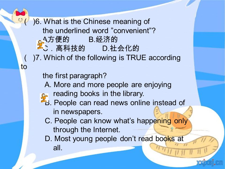 "( )6. What is the Chinese meaning of the underlined word ""convenient""? A 方便的 B. 经济的 C .高科技的 D. 社会化的 ( )7. Which of the following is TRUE according to"