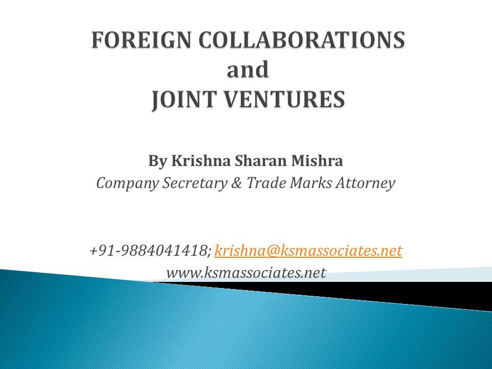 By Krishna Sharan Mishra Company Secretary & Trade Marks Attorney +91-9884041418; krishna@ksmassociates.netkrishna@ksmassociates.net www.ksmassociates.net