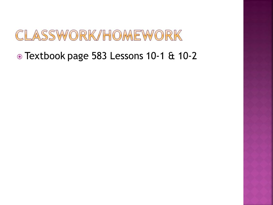  Textbook page 583 Lessons 10-1 & 10-2