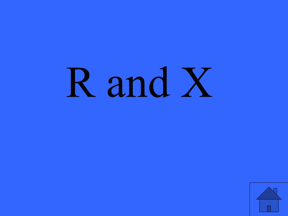 R and X