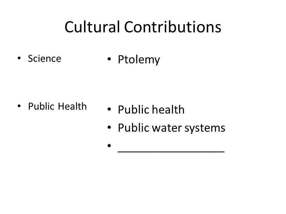 Cultural Contributions Science Public Health Ptolemy Public health Public water systems _________________