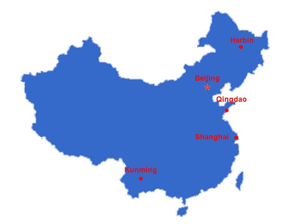 Beijing Qingdao Harbin Kunming Shanghai