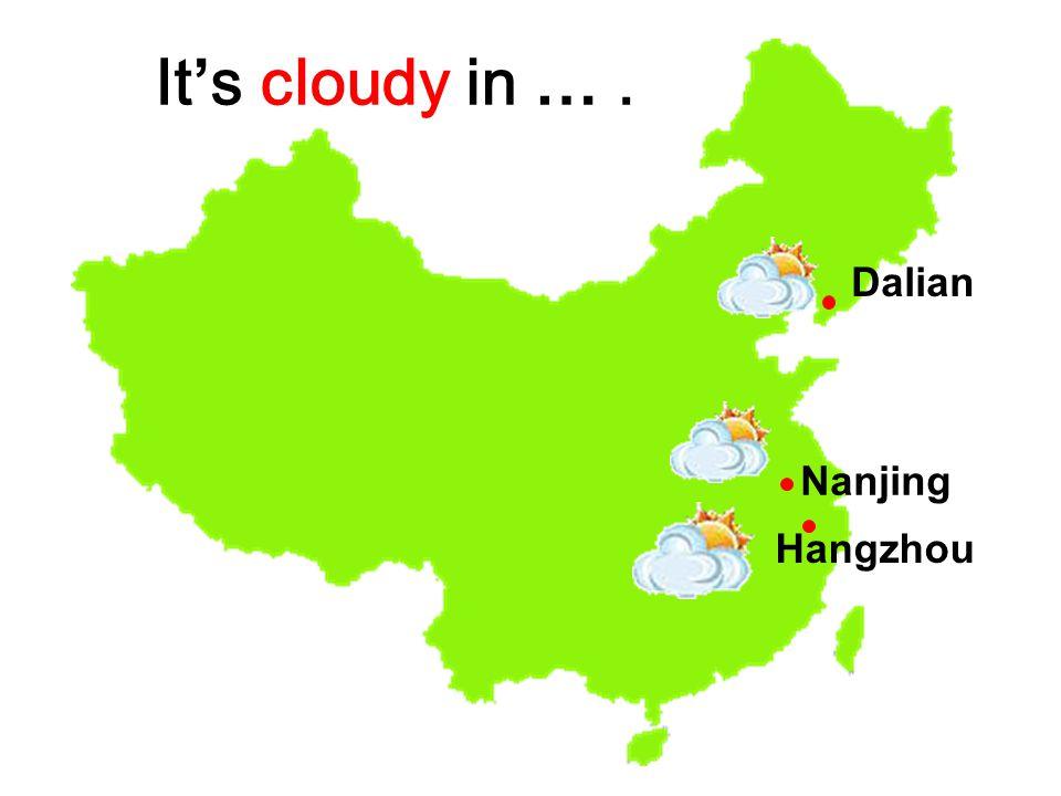 Hangzhou Dalian Nanjing It's cloudy in ….