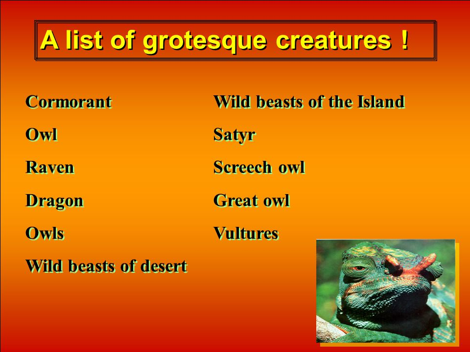 A list of grotesque creatures .