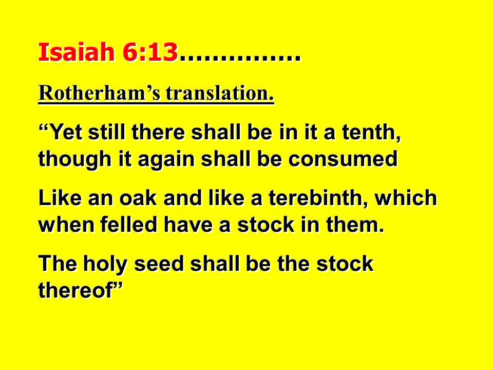 Isaiah 6:13…………… Rotherham's translation.