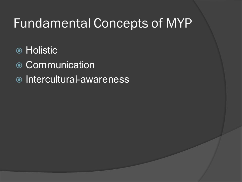 Fundamental Concepts of MYP  Holistic  Communication  Intercultural-awareness