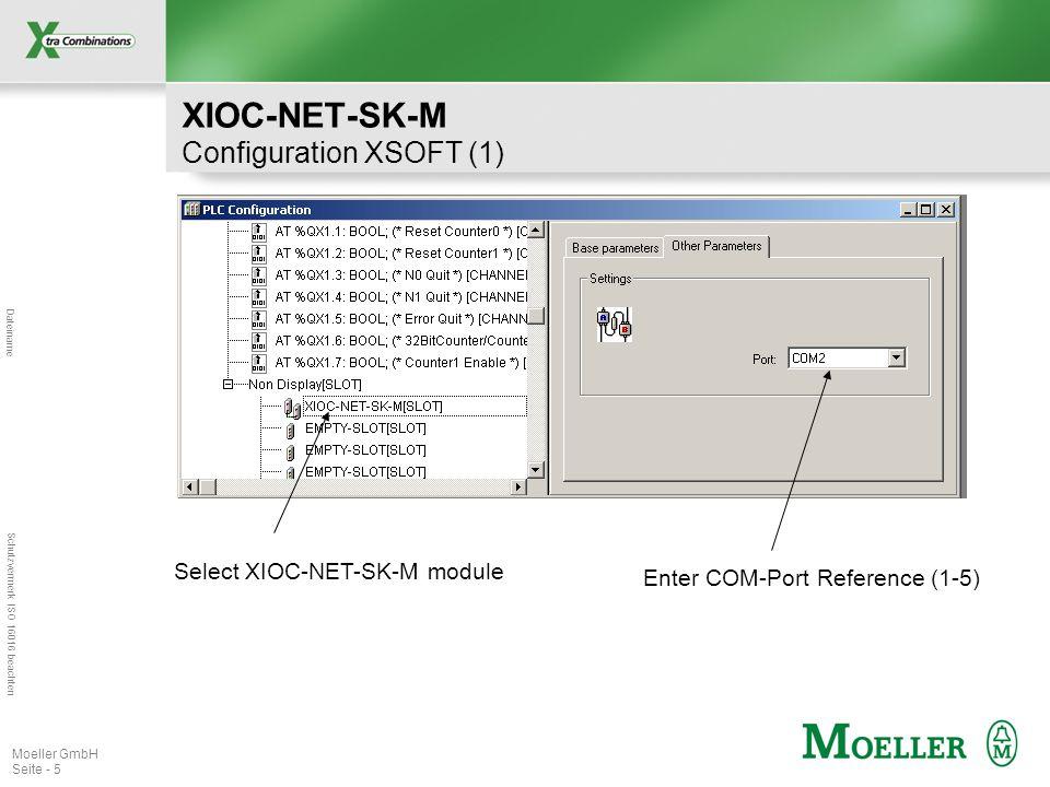 Dateiname Schutzvermerk ISO 16016 beachten Moeller GmbH Seite - 5 XIOC-NET-SK-M Configuration XSOFT (1) Select XIOC-NET-SK-M module Enter COM-Port Reference (1-5)
