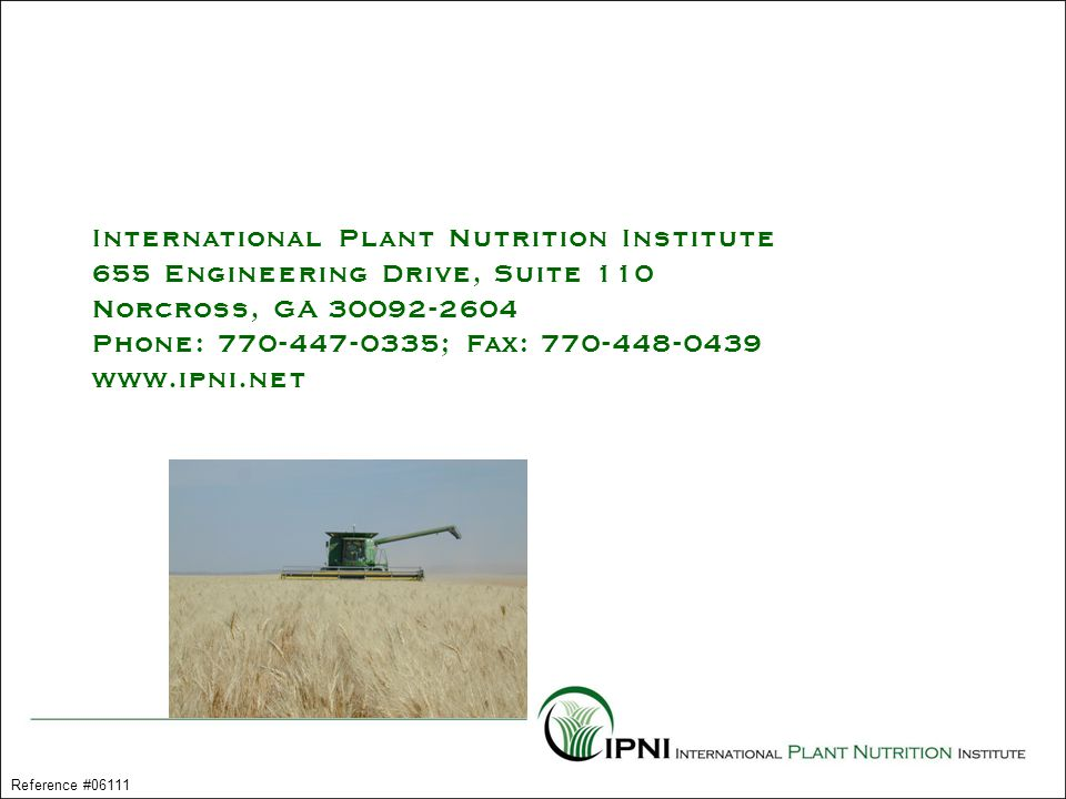 International Plant Nutrition Institute 655 Engineering Drive, Suite 110 Norcross, GA 30092-2604 Phone: 770-447-0335; Fax: 770-448-0439 www.ipni.net R