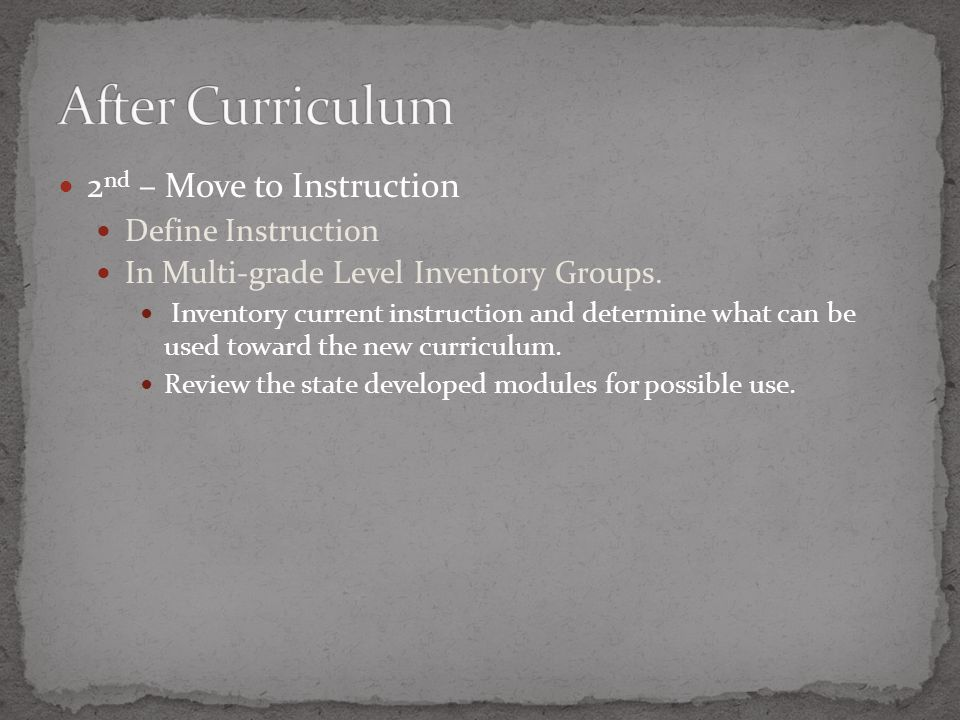 2 nd – Move to Instruction Define Instruction In Multi-grade Level Inventory Groups.