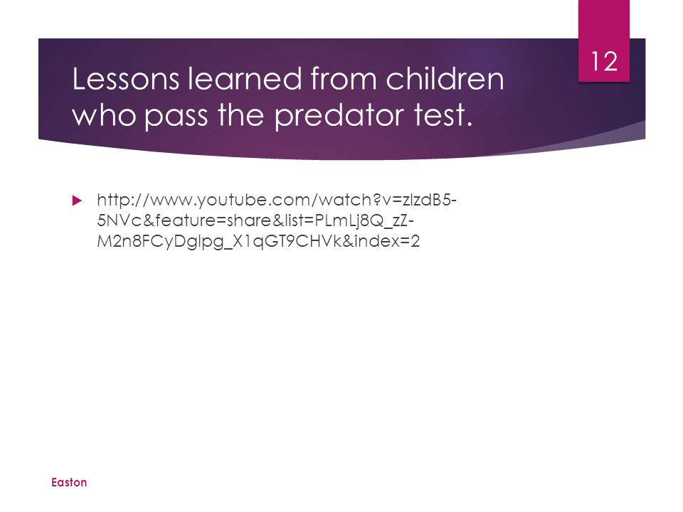 Lessons learned from children who pass the predator test.
