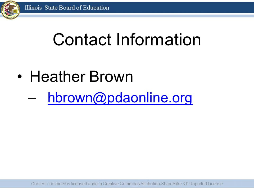 Contact Information Heather Brown – hbrown@pdaonline.orghbrown@pdaonline.org Content contained is licensed under a Creative Commons Attribution-ShareAlike 3.0 Unported License