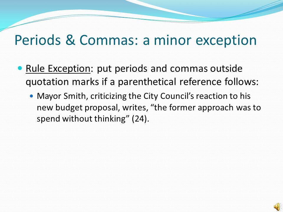 Periods & Commas General Rule: always put periods and commas inside quotation marks.