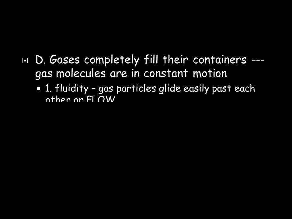 GGases can be compressed.