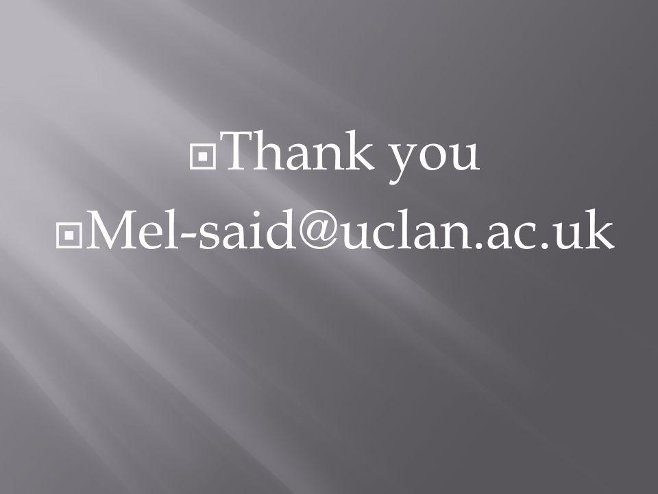 Thank you  Mel-said@uclan.ac.uk
