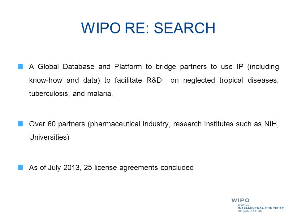 WIPO RE: SEARCH A Global Database and Platform to bridge partners to use IP (including know-how and data) to facilitate R&D on neglected tropical dise