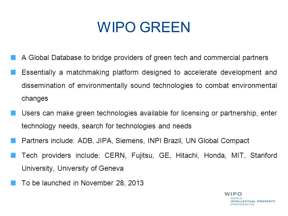 A Global Database to bridge providers of green tech and commercial partners Essentially a matchmaking platform designed to accelerate development and