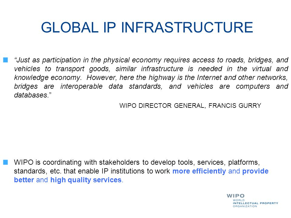 "GLOBAL IP INFRASTRUCTURE ""Just as participation in the physical economy requires access to roads, bridges, and vehicles to transport goods, similar in"