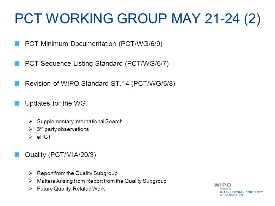 PCT WORKING GROUP MAY 21-24 (2) PCT Minimum Documentation (PCT/WG/6/9) PCT Sequence Listing Standard (PCT/WG/6/7) Revision of WIPO Standard ST.14 (PCT